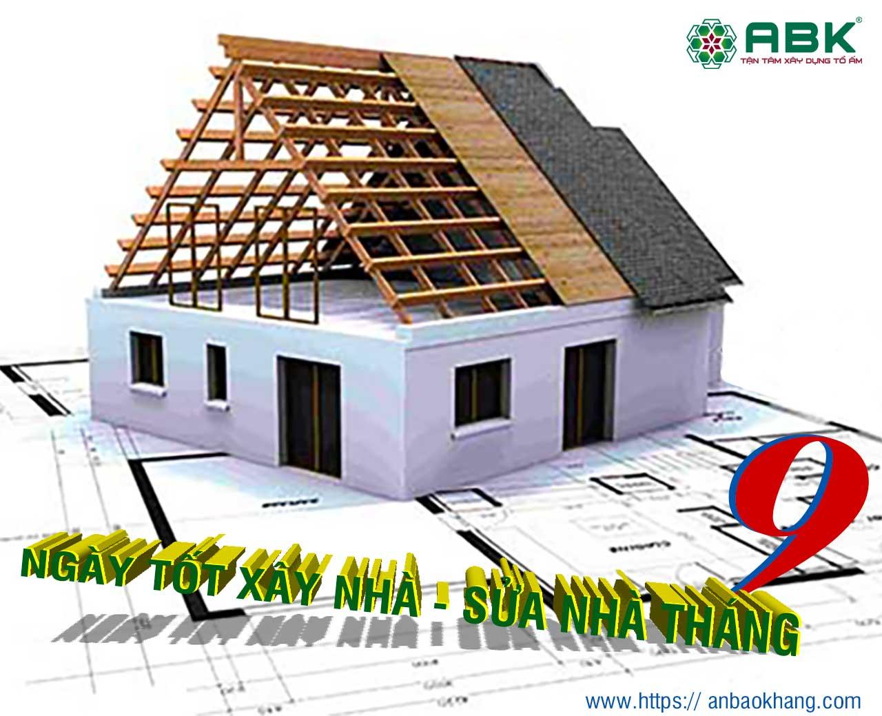 Ngày tốt xây nhà sửa nhà tháng 9
