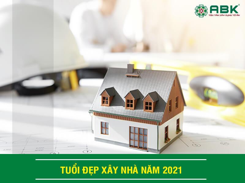 Tuổi xây nhà đẹp nhất năm 2021